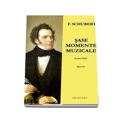Sase momente muzicale. Pentru pian, Opus 94 de Franz Schubert