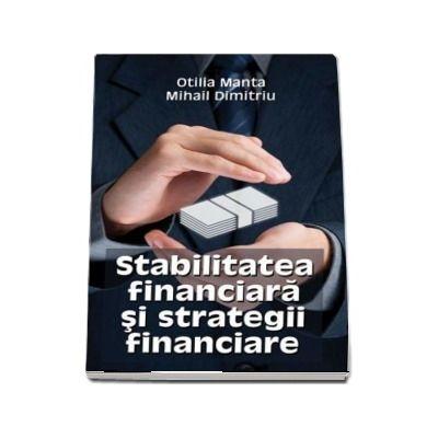 Stabilitatea financiara si strategii financiare - Otilia Manta