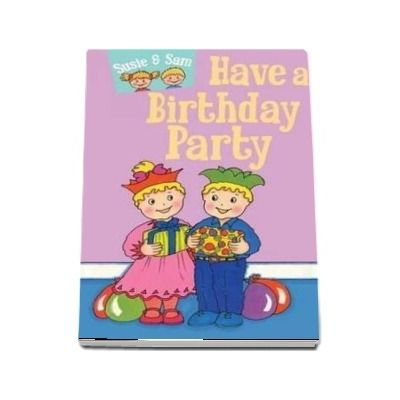 Susie and Sam Have a Birthday Party - Judy Hamilton