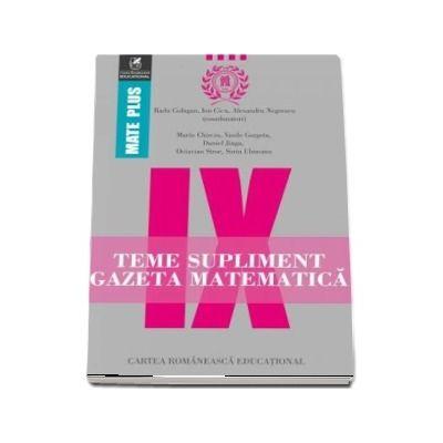 Teme supliment Gazeta Matematică, clasa a IX-a. Colectia Mate Plus - Prof. univ. dr. Radu Gologan