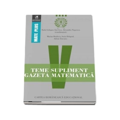 Teme supliment Gazeta Matematică, clasa a V-a. Colectia Mate Plus - Prof. univ. dr. Radu Gologan