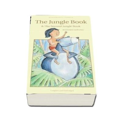 The Jungle Book and The Second Jungle Book - Rudyard Kipling