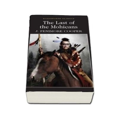 The Last of the Mohicans - John Fenimore Cooper