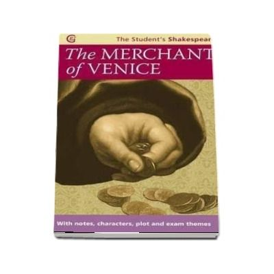 The Merchant of Venice - The Student s Shakespeare: With Notes, Characters, Plots and Exam Themes - William Shakespeare