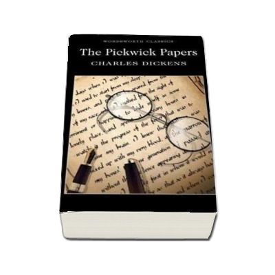 The Pickwick Papers, Charles Dickens, Wordsworth Editions