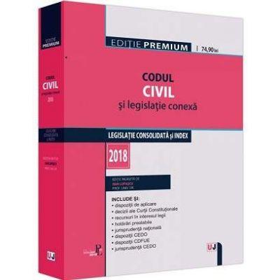 Codul civil si legislatie conexa. Editie premium - Dan Lupascu
