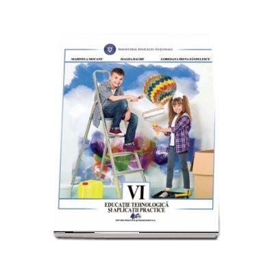 Educatie tehnologica si aplicatii practice, manual pentru clasa a VI-a - Autori: Marinela Mocanu, Magda Dache, Loredana Irena Sandulescu