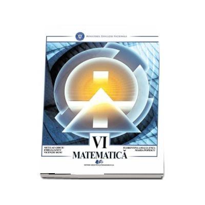 Matematica, manual pentru clasa a VI-a - Autori: Niculae Ghiciu, Emilia Iancu, Florentina Amalia Enea, Vicentiu Rusu, Maria Popescu