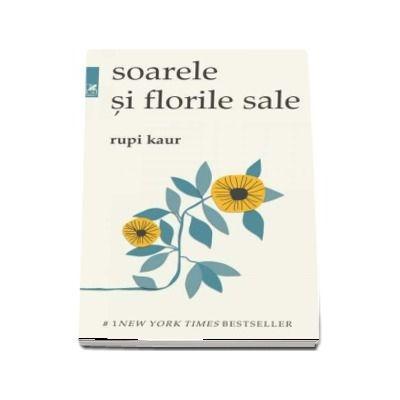 Soarele şi florile sale - Rupi Kaur