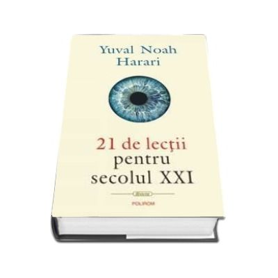 21 de lectii pentru secolul XXI de Yuval Noah Harari