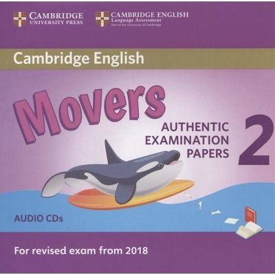 CD - Cambridge English Movers. Authentic examination papers - 2 Audio CDs. For revised exam for 2018