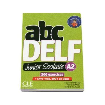 Abx DELF Junior scolaire - Niveau A2 - Livre, DVD, Livre-web - 2eme edition. 200 exercices - Lucile Chapiro