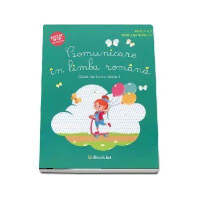 Mirela Ilie - Comunicare in limba romana, caiet de lucru pentru clasa I-a