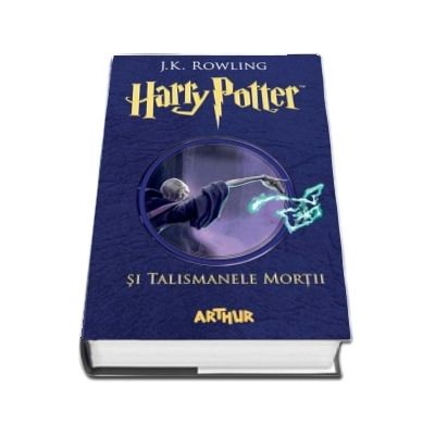 J. K. Rowling - Harry Potter si Talismanele Mortii - Volumul VII