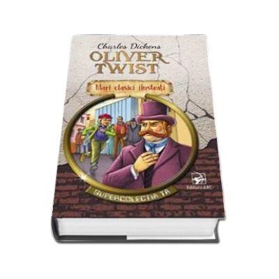 Oliver Twist. Supercolectia ta - Mari clasici ilustrati (Volumul 5) - Charles Dickens
