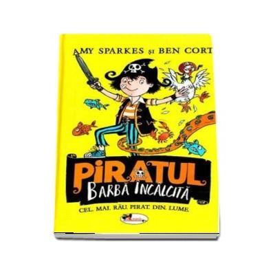Piratul Barba Incalcita - Cel mai rau pirat din lume