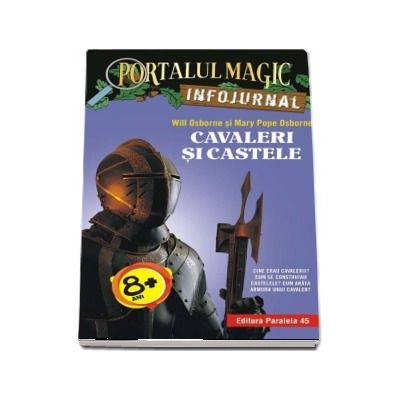 Mary Pope Osborne - Cavaleri si castele. Infojurnal - Seria Portalul Magic