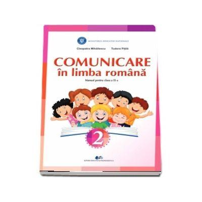 Comunicare in limba romana, manual pentru clasa a II-a - Cleopatra Mihailescu si Tudora Pitila
