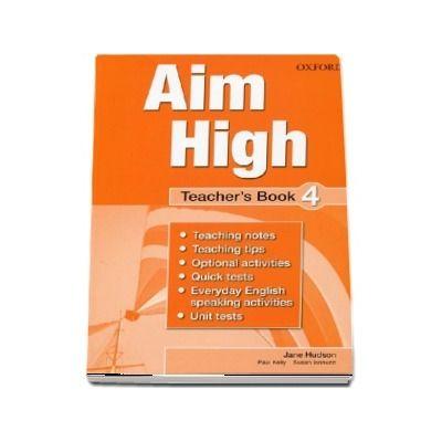 Susan Iannuzzi, Curs de limba engleza Aim High 4 Teachers Book