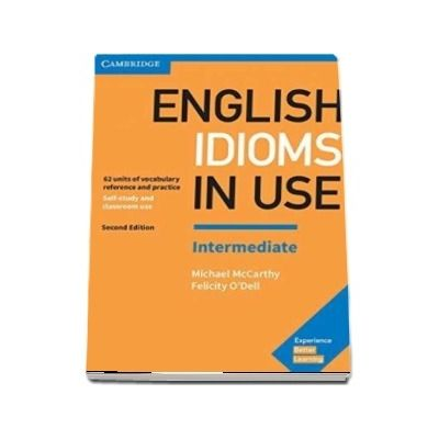English Idioms in Use Intermediate Book with Answers. Second edition