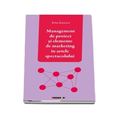 Management de proiect si elemente de marketing in artele spectacolului