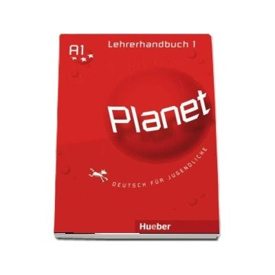 Planet 1, manualul profesorului pentru clasa a 5-a. Lehrerhandbuch - Deutsch fur Jugendliche - Siegfried Buttner