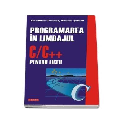 Programarea in limbajul C/C++ pentru liceu (Volumul I)