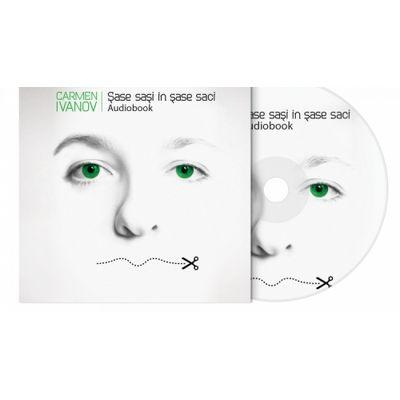 Carmen Ivanov - Sase sasi in sase saci (Audiobook)