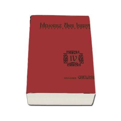 Memoriile unui isihast. Filocalie carpatina. Vol. IV