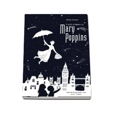 O mica plimbare cu Mary Poppins (Helene Druvert)