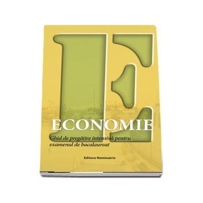 Economie - Ghid de pregatire intensiva pentru examenul de bacalaureat (Floriana Pana)