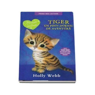 Tiger, un pisoi dornic de aventura