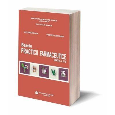 Bazele practicii farmaceutice. Editia a IV-a