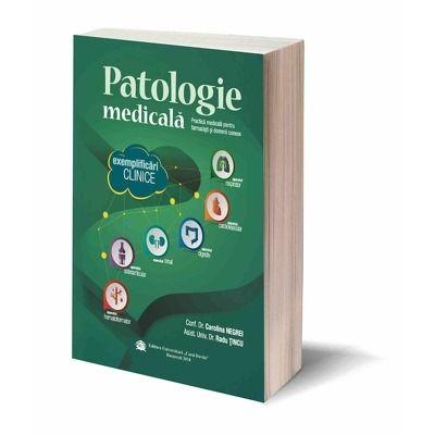 Patologie medicala. Practica medicala pentru farmacisti si domenii conexe, exemplificari clinice