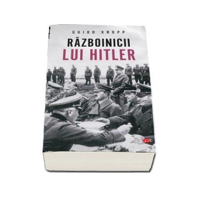 Guido Knopp - Razboinicii lui Hitler. Volumul 66