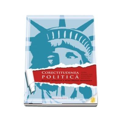 Corectitudinea politica. Religia marxista a noii ordini mondiale