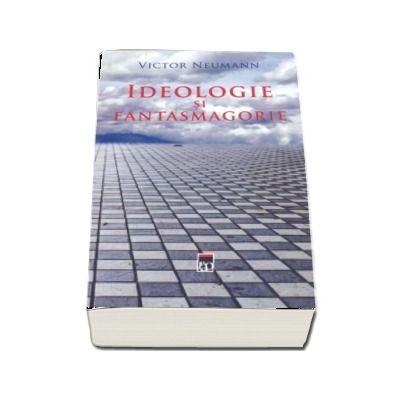 Ideologie si fantasmagorie