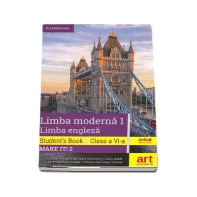 Limba moderna 1, limba engleza. Students book, pentru clasa a VI-a. Make IT! 2