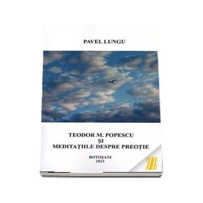 Teodor M. Popescu si meditatiile despre preotie