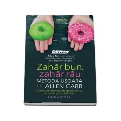 Zahar bun, zahar rau - Metoda usoara a lui Allen Carr