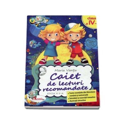 Caiet de lecturi recomandate, pentru clasa a IV-a. Editia a II-a