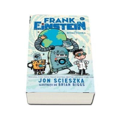 Frank Einstein si Bioactiunea (Jon Scieszka)