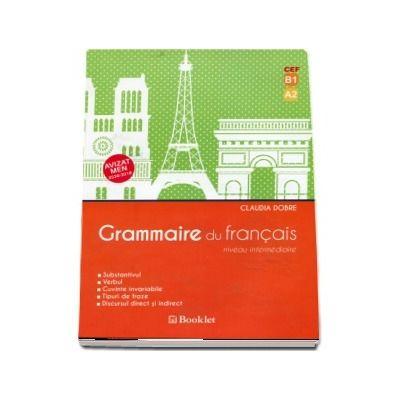 Grammaire du francais. Niveau intermediaire. Editia a II-a revizuita