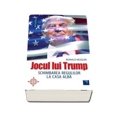 Jocul lui Trump. Schimbarea regulilor la Casa Alba