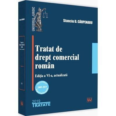 Tratat de drept comercial roman, editia a VI-a, actualizata - Editie jubiliara 2009 - 2019 (10 ani de la prima aparitie)