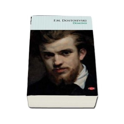 Fiodor M. Dostoievski - Demonii (Colectia Carte pentru toti)