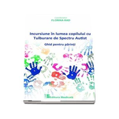 Incursiune in lumea copilului cu Tulburare de Spectru Autist (Florina Rad)