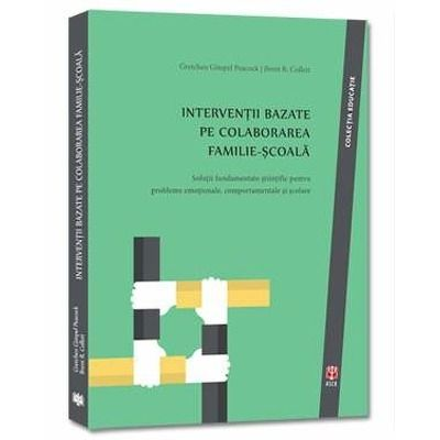 Interventii bazate pe colaborarea familie-scoala. Solutii fundamentate stiintific pentru probleme emotionale, comportamentale si scolare