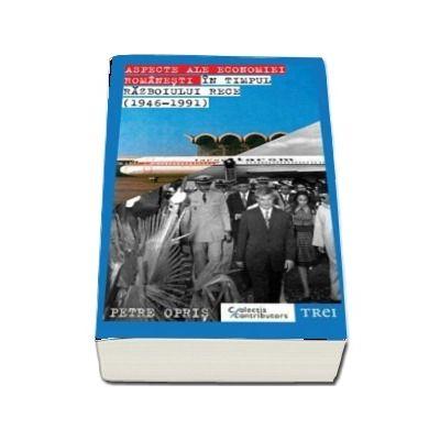 Aspecte ale economiei romanesti in timpul Razboiului Rece (1946-1991)