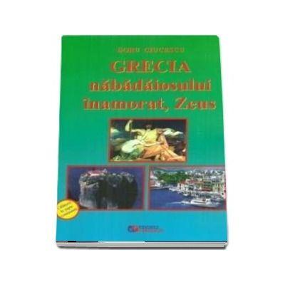 Grecia nabadaiosului inamorat, Zeus (Ciucescu Doru)